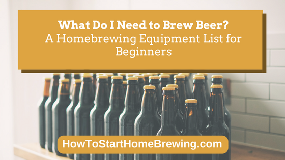what do I need to brew beer